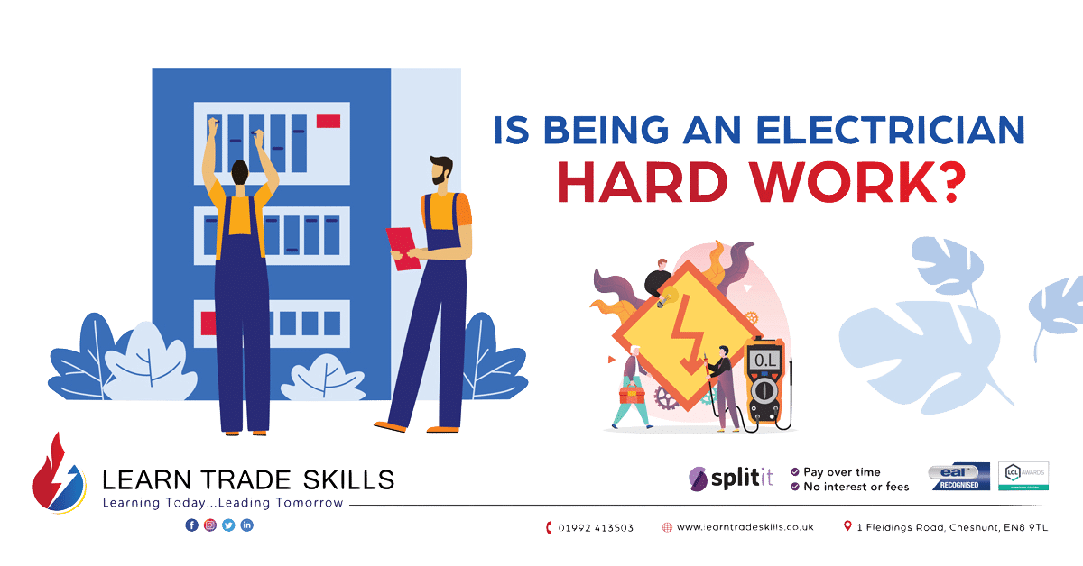 Learn Trade Skills - Is being an electrician hard work? - Electrical Courses - Electrician Training